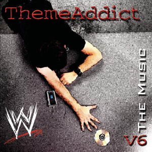 WWE Theme Addict: The Music, Vol. 6 2004